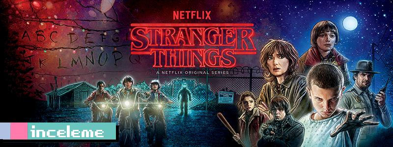 Stranger Things Nedir? Yenirmi?